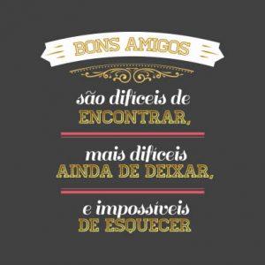 CARDS HOTSTAMPING BONS AMIGOS SAO DIFICEIS DE